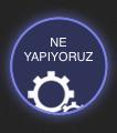 NE YAPIYORUZ